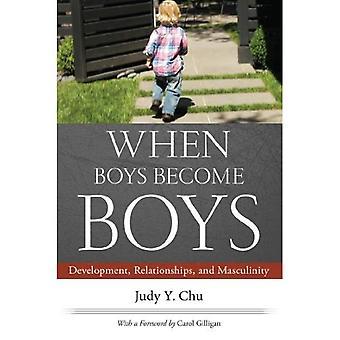 Kun pojat tulla pojat: Kehitys, suhteet ja miehisyys