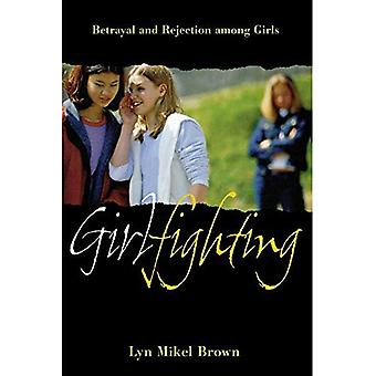 Girlfighting: Tradimento e rifiuto tra le ragazze