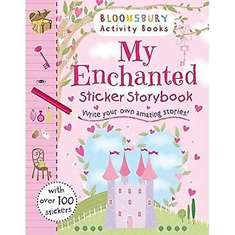 My Enchanted Sticker Storybook (Bloomsbury Activity Books)