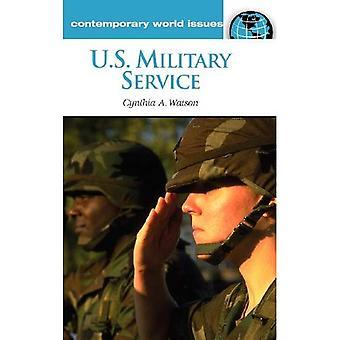 US-Militärdienst: Eine Referenz Handbuch (zeitgenössische Welt Fragen)