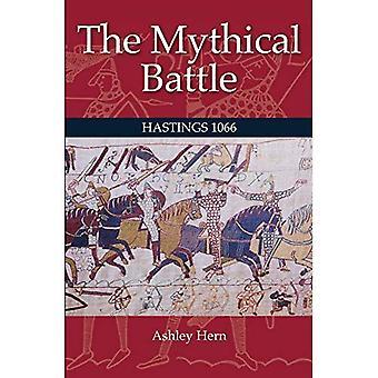 De mythische strijd: Hastings 1066