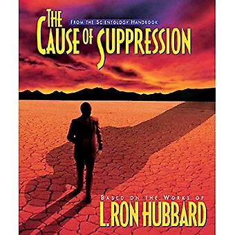The Cause of Suppression (Scientology Handbook Series)