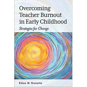 Att övervinna lärare utbrändhet i tidig barndom: strategier för förändring