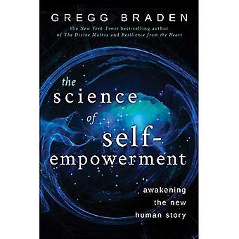 Videnskaben om Self Empowerment: Awakening den nye menneskelige historie