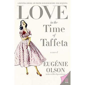 Love in the Time of Taffeta by Olson & Eugenie