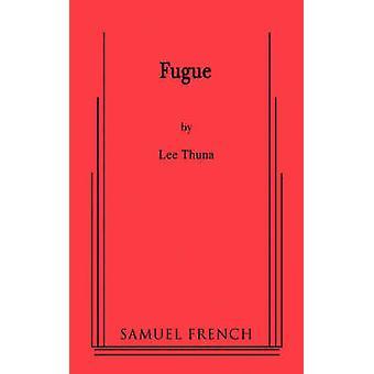 Fugue by Thuna & Lee