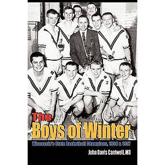 Pojkarna i vinter Wisconsins statligt basket Champions 1956 1957 av Cantwell & John Davis
