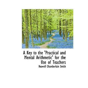 Een sleutel tot de praktische en mentale rekenen voor het gebruik van leerkrachten door Smith & Roswell Chamberlain