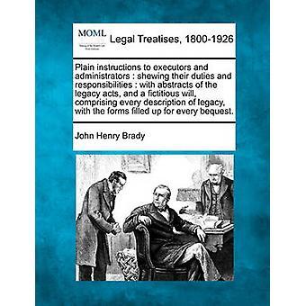 Einfache Anweisungen zum Testamentsvollstrecker und Administratoren verkündete, die ihre Aufgaben und Verantwortlichkeiten mit Abstracts der älteren fungiert und eine fiktive werden mit jeder Art von Vermächtnis mit Brady & John Henry
