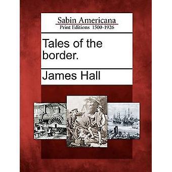 Historier om grensen. ved Hall & James
