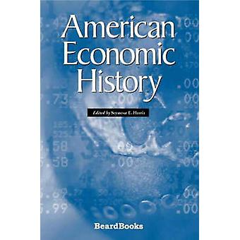 American Economic HIstory by Harris & Seymour E.