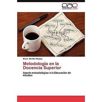 Metodologia En La Docencia Superior von Del Mar Dutary & Mar ein.