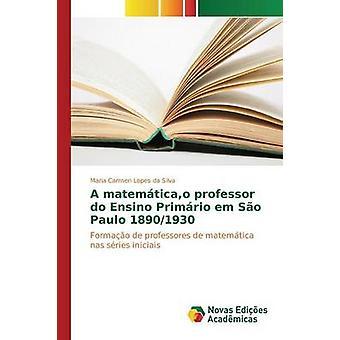 Un profesor de matemticao do em Ensino Primrio así Paulo 18901930 por Lopes da Silva Maria Carmen