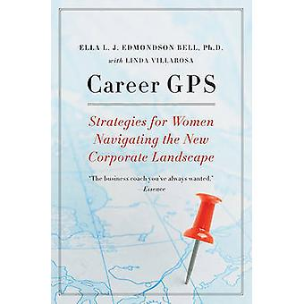 Career GPS - Strategies for Women Navigating the New Corporate Landsca
