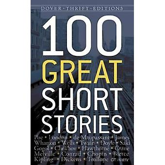 One Hundred Great Short Stories by James Daley - 9780486790213 Book