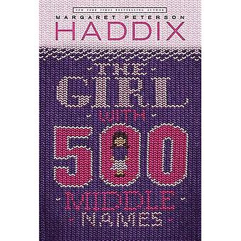 The Girl with 500 Middle Names by Peterson Haddix - Janet Hamlin - Ja