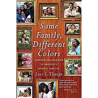 Same Family - Different Colors - Confronting Colorism in America's Div