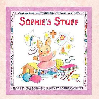 Sophie's Stuff by Abby Sasscer - Sophie Cayless - 9780985472917 Book