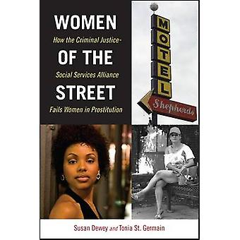 Women of the Street - How the Criminal Justice-Social Services Allianc