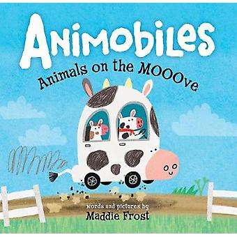 Animobiles - Animals on the Mooove by Maddie Frost - 9781492656715 Book