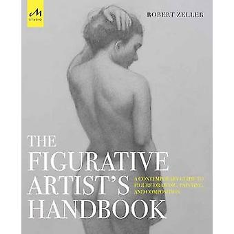 Figurative Artist's Handbook - A Contemporary Guide to Figure Drawing