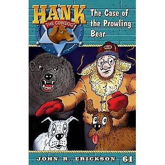 The Case of the Prowling Bear by John R Erickson - Gerald L Holmes -