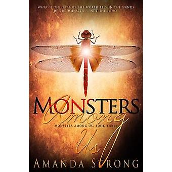 Monsters Among Us by Amanda Strong - 9781634222617 Book