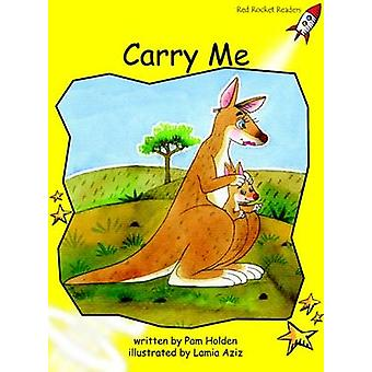 Carry Me - Early - Level 2 (International edition) by Pam Holden - 9781