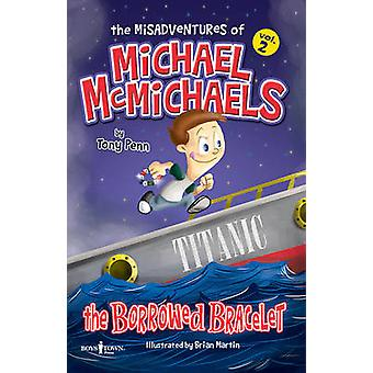The Misadventures of Michael Mcmichaels - The Borrowed Bracelet by Ton