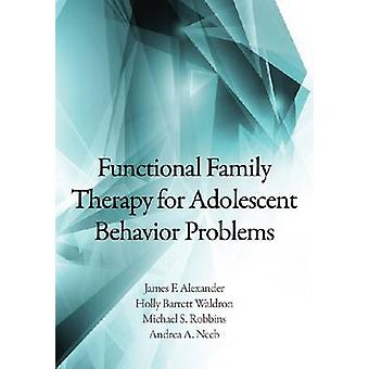 Functional Family Therapy for Adolescent Behavior Problems by James F