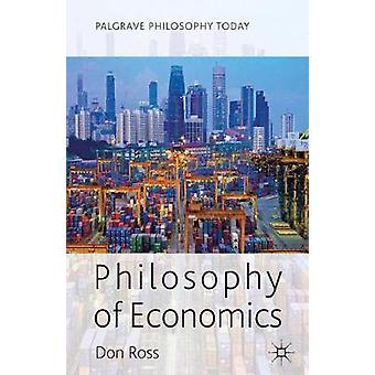 Philosophy of Economics by Ross Don