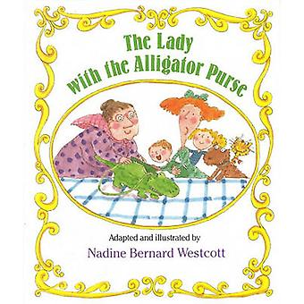 The Lady with the Alligator Purse by Nadine Bernard Westcott - 978083