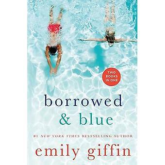 Borrowed & Blue  - Something Borrowed - Something Blue by Emily Giffin