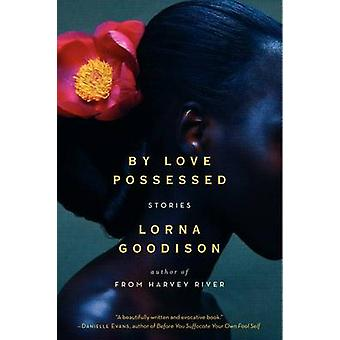 By Love Possessed - Stories by Lorna Goodison - 9780062127358 Book