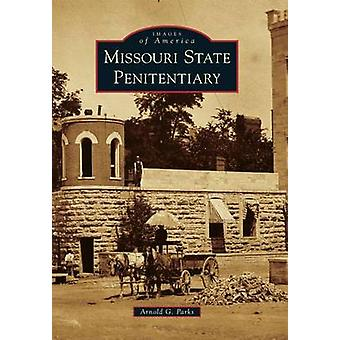 Missouri State Penitentiary by Arnold G Parks - 9780738590806 Book