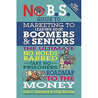 No BS Marketing to Seniors and Leading Edge Boomers