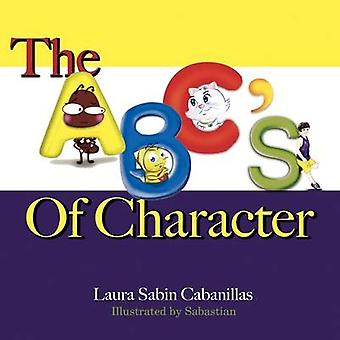 The ABCs Of Character by Cabanillas & Laura Sabin