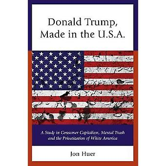 Donald Trump Made in the USA by Huer & Jon
