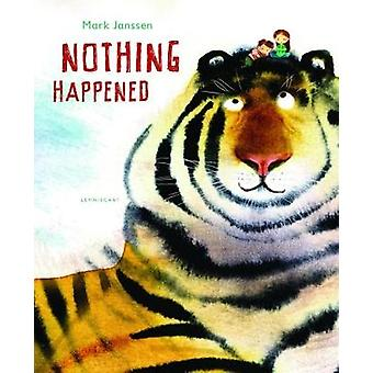 Nothing Happened by Mark Janssen