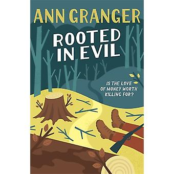 Rooted in Evil Campbell  Carter Mystery 5 by Ann Granger