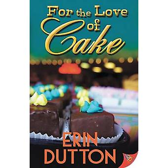 For the Love of Cake by Dutton & Erin