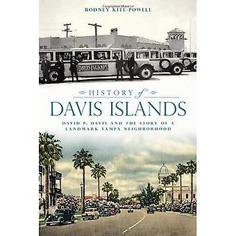 History of Davis Islands: David P. Davis and the Story of a Landmark Tampa Neighborhood
