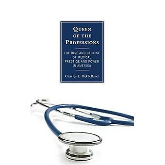 Queen of the Professions by Charles E. McClelland