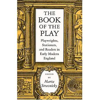 The Book of the Play: Playwrights, Stationers and Readers in Early Modern England (Massachusetts Studies in Early Modern Culture)