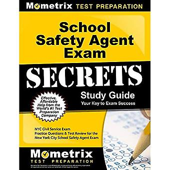 School Safety Agent Exam Secrets Study Guide: NYC Civil Service Exam Practice Questions and Test Review for the...