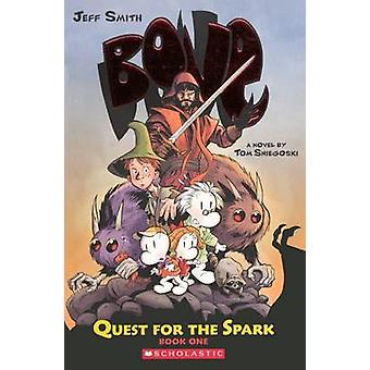 Quest for the Spark - Book One by Thomas E Sniegoski - Jeff Smith - 9
