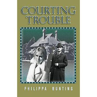 Courting Trouble by Bunting & Philippa