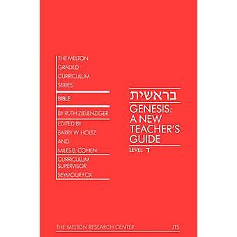 Genesis A New Teachers Guide by Zielenziger & Ruth