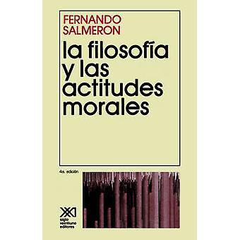 La Filosofia y Las Actitudes Morales by Salmeron & Fernando
