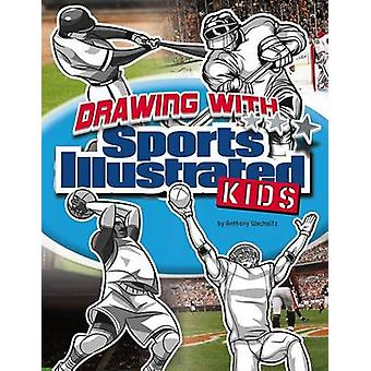 Drawing with Sports Illustrated Kids by Anthony Wacholtz - Erwin Haya